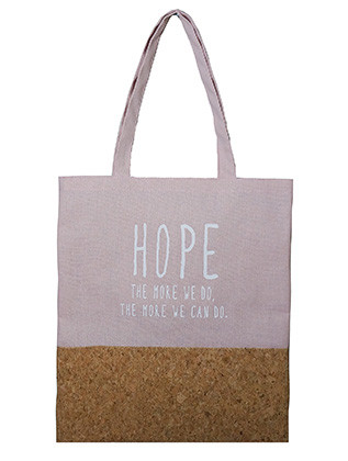BAG ACCESSORY / TWO MATERIAL / MESSAGE TOTE / HOPE / THE MORE WE DO / THE MORE WE CAN DO / COTTON CANVAS / CORK / INTERIOR SLIP POCKET / WATER RESISTANCE LINING / ONE SIZE / 14 INCH WIDE / 16 INCH TALL / 8 INCH HANDLE DROP / NICKEL AND LEAD COMPLIANT