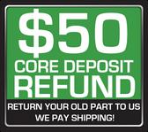REFUNDABLE CORE DEPOSIT $50