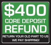 REFUNDABLE CORE DEPOSIT $400
