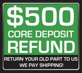 REFUNDABLE CORE DEPOSIT $500