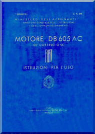 Daimler Benz DB 605 A-C  Aircraft   Engine Instruction  Manual ( Istruzioni per l'uso ), ( Italian Language )