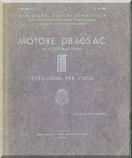 Daimler Benz DB 605 A-C  Aircraft   Engine Instruction  Manual ( Istruzioni per l'uso ), ( Italian Language ) CA 696