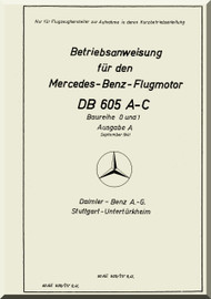 Daimler Benz DB 605 A-C  Aircraft   Engine Technical   Manual BR 0 und 1, Betriebsanweisung, (German Language ), 1941