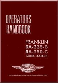 Franklin 6A-335-B  -6A-350-C  Aircraft Engine  Operators Handbook   Manual  ( English Language )