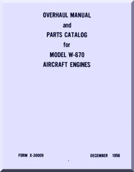 Continental W-670  Aircraft Engine Overhaul and Parts Catalog   Manual 1956  ( English Language )