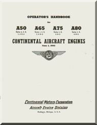 Continental A50 , A65, A75 and A80  Aircraft Engine Operator's Manual  ( English Language ) 1941