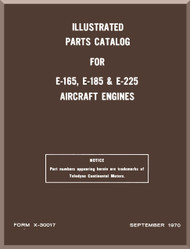 Continental E-165 E-185 E-225 Aircraft Engine Illustrated Parts Breakdown Manual  ( English Language ) Form No.  X-30017 , 1970