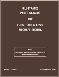 Continental E-165 E-185 E-225 Aircraft Engine Illustrated Parts Breakdown Manual  ( English Language ) Form No.  X-30017 , 1970