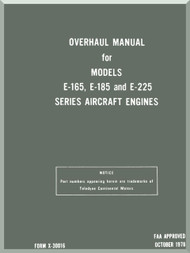 Continental E-165 E-185 E-225 Aircraft Engine Overhaul  Manual  ( English Language ) Form No.  X-30016 , 1978
