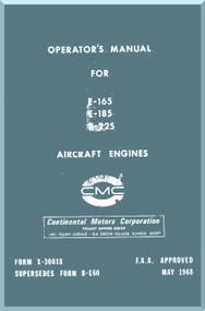 Continental E-165 E-185 E-225 Aircraft Engine Operator's Manual  ( English Language ) Form No.  X-30018 , 1968