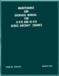 Continental O-470  IO-470 Aircraft Engine Maintenace Overhaul  Manual  ( English Language ) Form No.  X-30022A