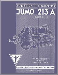 Junkers Flugzeug- und Motorenwerke A.G. Jumo  213 A-1  Aircraft  Engine Parts Catalog  Manual  ( German Language ) Ersatzteilliste,