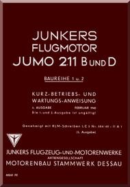 Junkers Flugzeug- und Motorenwerke A.G. Jumo  211 B und D Aircraft Engine Technical  Manual  ( German Language )  Kurz-Betriens und Wartungssanweisung -40243 M