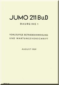 Junkers Flugzeug- und Motorenwerke A.G. Jumo  211 B und D Aircraft Engine Technical  Manual  ( German Language )  Vorlaufige Betriebsanweisung  und Wartungsvorschrift -398121 Bb -  August 1939