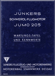 Junkers Flugzeug- und Motorenwerke A.G. Jumo  205  Aircraft Engine Maintenance  Manual  ( German Language ) Wartungs -Tafeil und Kennwerte