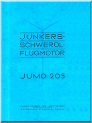 Junkers Flugzeug- und Motorenwerke A.G. Jumo  205 Aircraft Engine Technical   Brochure Manual  ( German Language )  Schwerol Flugmotor  -