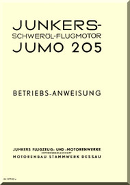 Junkers Flugzeug- und Motorenwerke A.G. Jumo  205 C Aircraft Engine Technical  Manual  ( German Language )  Betriebs - Anweisung - JM 377125 e