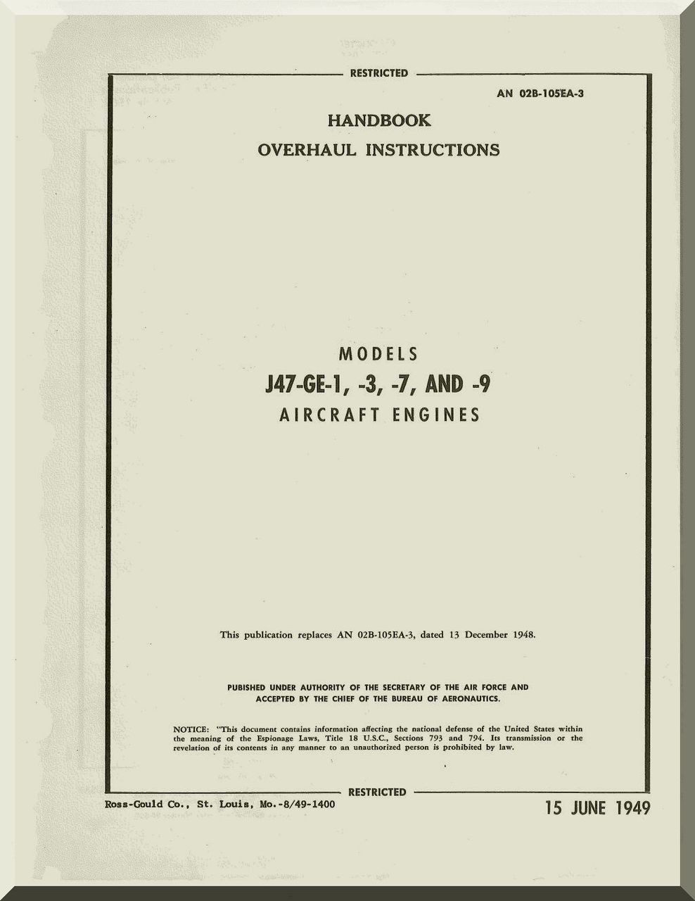General Electric J47 -1-3-7-9 Aircraft Jet Engine Overhaul Manual ( English  Language ) -1959 - AN 02B-105EA-3