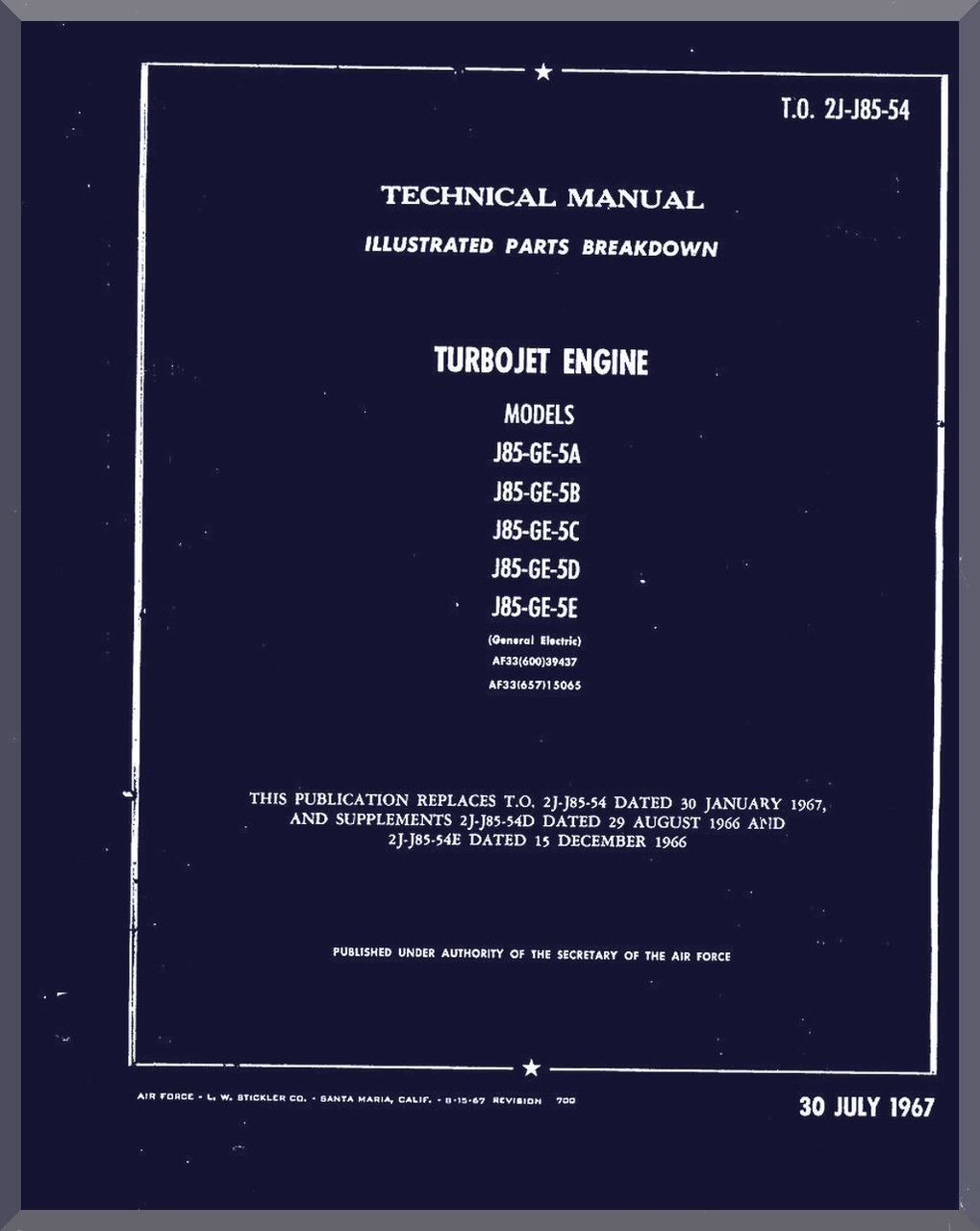 General Electric J85-GE-5A, -5B , -5C, -5D, -5E Aircraft Turbo Jet Engine  Illustrated Parts Breakdown Manual ( English Language ) -1967 - T O