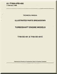 General Electric T700-GE-401  and 401 C  Aircraft Turboshaft  Engine Illustrate Parts Breakdown   Manual  ( English  Language ) - A1-T700A-IPB-400
