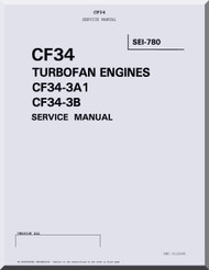 General Electric CF34 Turbofan Engines CF34-3A1 CF34-3B Service Manual  ( English  Language ) - SEI-780