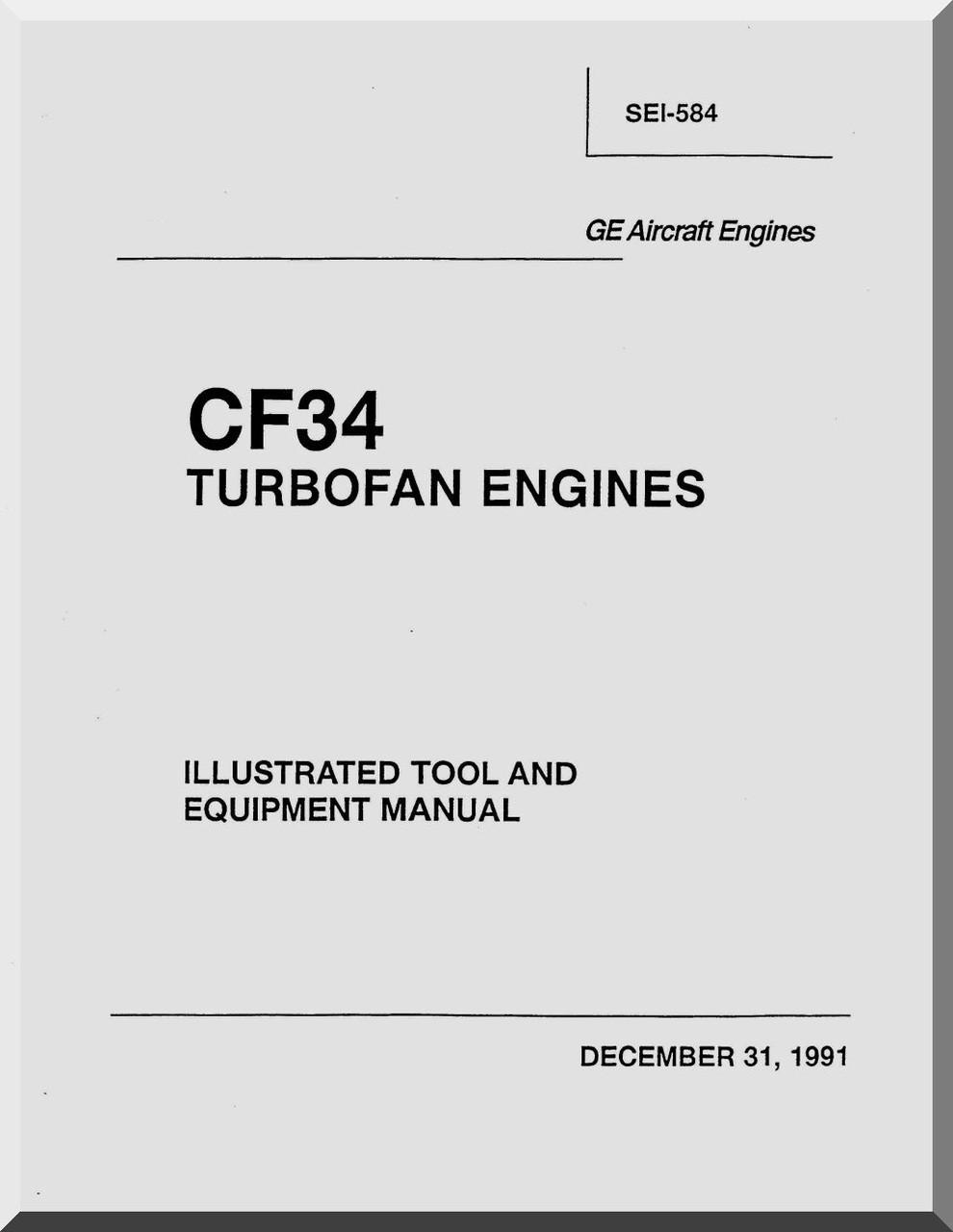 General Electric CF34 Turbofan Engines Illustrated Tool and Equipment  Manual ( English Language ) -SEI-584