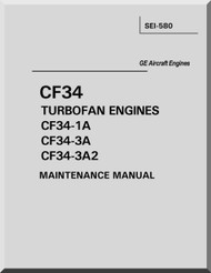General Electric CF34 Turbofan Engines CF34-1A CF34-3A  CF34-3A2 Maintenace  Manual  ( English  Language ) - SEI-580