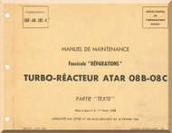 SNECMA ATAR 08B-08C Aircraft Engine Maintenance Manual Instruction Book  ( French Language ) -1967 -  Reparations - Text