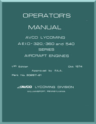Lycoming  AEIO-320 -360  and 540 Aircraft Engine  Operator's Manual  ( English Language ) , 1974