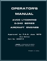 Lycoming  O-340 Aircraft Engine  Operator\s Manual  ( English Language ) , 1975 -