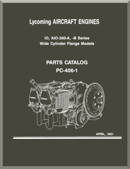 Lycoming IO, AIO-360-A, B  Aircraft Engine  Parts Manual  ( English Language ) , PC-406-1 , 1991