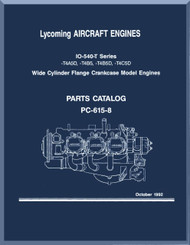 Lycoming  IO-540-T Aircraft Engine  Parts Manual  ( English Language ) , 1992 , PC-615-8