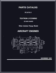 Lycoming  IO-540-V4A5D Aircraft Engine  Parts Manual  ( English Language ) , 1984 , PC-615-3
