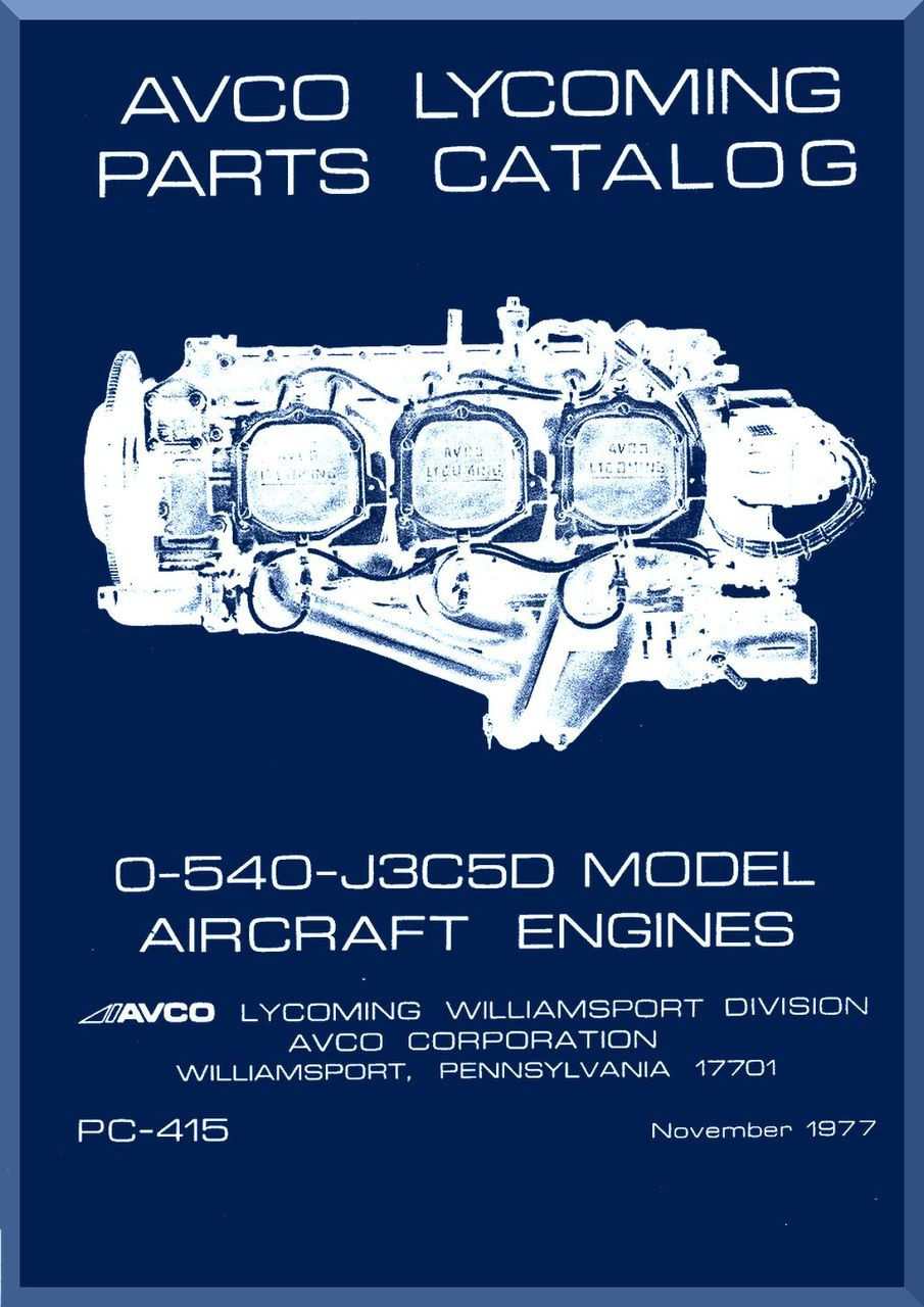 Lycoming O 540 J3c5d Aircraft Engine Parts Manual English Language 1978 Pc 415 Aircraft Reports Aircraft Manuals Aircraft Helicopter Engines Propellers Blueprints Publications