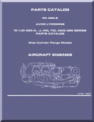 Lycoming IO, LIO-360-C, J, HIO, TIO, AEIO -360  Aircraft Engine  Parts Manual  ( English Language ) , PC-406-2 , 1983