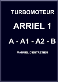 Turbomeca Arriel 1  A- A-1 A-2 - B Aircraft Helicopter Engine  Maintenance  Manual ( French Language )