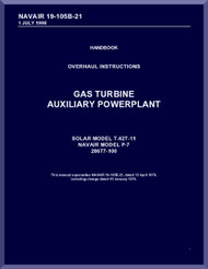 Solar Model T-62T-11/ P-7 /28677-100; Handbook Overhaul Instructions; Dated 1 July 1998; Publisher NAVAIR 19-105B-21