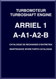 Turbomeca Ariel 1  A- A-1 A-2 - B Aircraft  Helicopter Engine  Maintenance  Spare Parts Catalog  Manual ( French  and English Language )