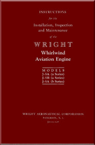 Wright J-5  Aircraft Engine Installation, Inspection and Maintenance  Manual  ( English Language )