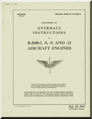 Wright R-2600 -7, -8, -9 and -13 Aircraft Engine Overhaul Instructions Manual  ( English Language ) , TO 02-35HB-3 ,  1942