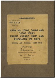 Rolls Royce Avon Mk. 20100, 20400 and 20500 Series  Aircraft Engine Change units and associates Jet pipes  AP 4481 A, D & E . 1957  ( English Language )