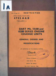"Rolls Royce "" Dart ""  Mk 10100  Mk 102000= Aircraft Engine Series Engine Change Units  - General Orders and Modifications Manual  ( English Language ) - 1966 - AP 4752 A & B  - Vol. 2"