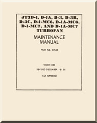 Pratt & Whitney JT3D-1 , D-1A, D-3, D-3B, D-3C, D-1MC6, D-1A-MC6 D-1-MC7 and D1A-MC7 Turbofan  Aircraft Engine Maintenance Manual  -1988