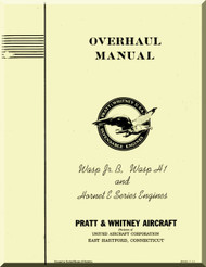 Pratt & Whitney Wasp Jr B and Wasp H1 Hornet E Series  Aircraft Engine Overhaul Instructions Manual  ( English Language )