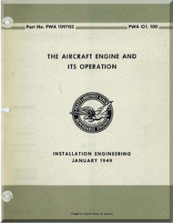 "Pratt & Whitney Radial Aircraft Engine "" The Aircraft Engine and its Operation Manual  ( English Language )  PWA OI. 100 Part No. PWA 109702 -1949"