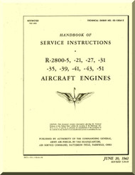 Pratt & Whitney R-2800 -5 , -21, -27 , -31 , -35 , -39 ,  -41 ,  -43 , -51   Aircraft Engine  Handbook  Service Instructions  Manual