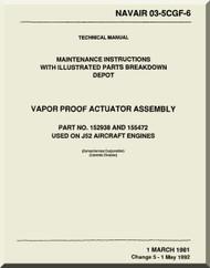 Pratt & Whitney J52 Aircraft Engine Maintenace Instructions with Illustrated Parts Breakdown Depot  Vapor Proof Actuator Aassembly Manual  1993  NAVAIR 03-5CGF-6