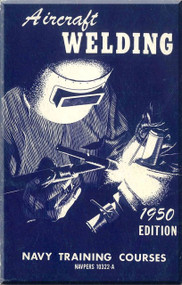 Aircraft Welding NAVY Training Courses Manual  - 1950 . NAVPERS 10322-A