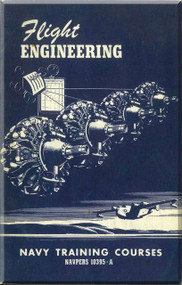 Aircraft Flight Engineering NAVY Training Courses Manual  - 1946 . NAVPERS 10395-A