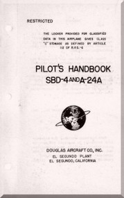 Douglas SBD-4 and A-24A  Aircraft  Pilot's Flight Handbook Manual    , 1944